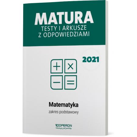 Matura 2021. Matematyka. Testy i arkusze. Zakres podstawowy