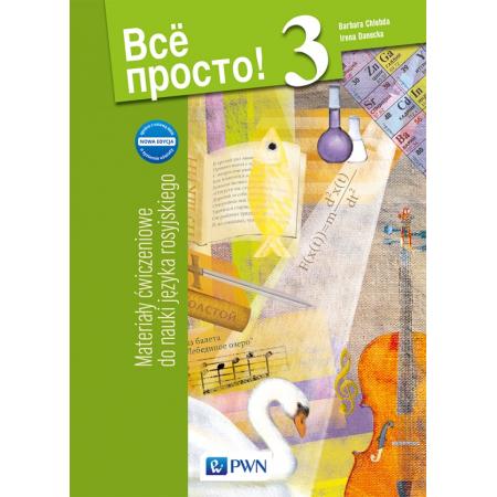 Wsio prosto! 3. Materiały ćwiczeniowe do nauki języka rosyjskiego. Gimnazjum