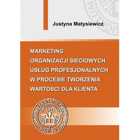 Marketing organizacji sieciowych usług profesjonalnych w procesie tworzenia wartości dla klienta