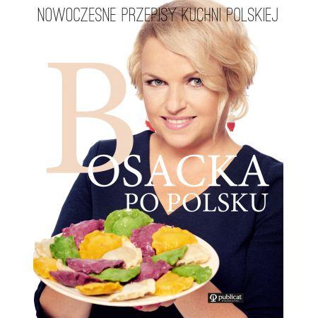 Bosacka po polsku. Nowoczesne przepisy kuchni polskiej