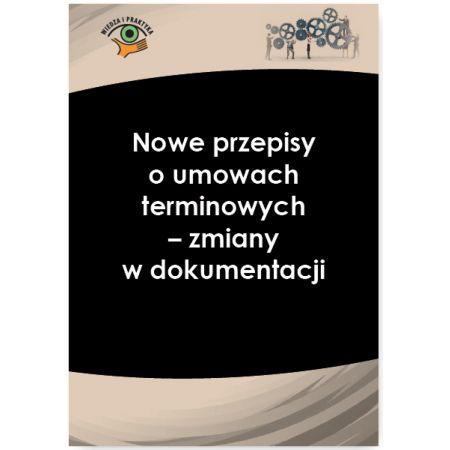 Nowe przepisy o umowach terminowych - zmiany w dokumentacji