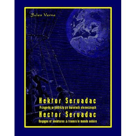 Hektor Servadac. Przygody w podróży po światach słonecznych. Hector Servadac. Voyages et aventures ? travers le monde solaire