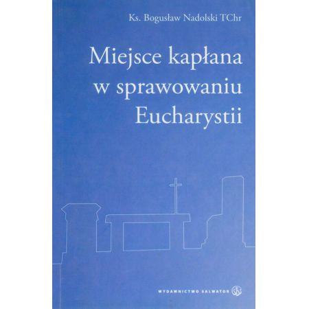 Miejsce kapłana w sprawowaniu Eucharystii
