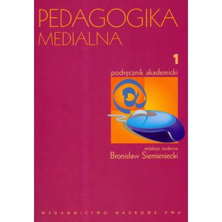 Pedagogika medialna Podręcznik akademicki Tom 1