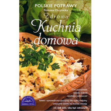 Zdrowa Kuchnia Domowa Romana Chojnacka Ksiazka W Ksiegarni