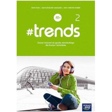 #trends 2. Zeszyt ćwiczeń do języka niemieckiego dla liceum i technikum. Poziom A1+