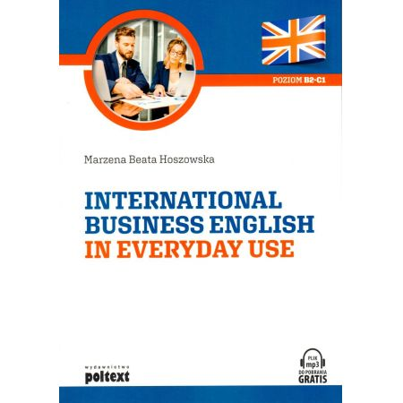International Business English in Everyday Use. Poziom B2-C1