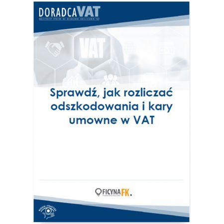 Sprawdź, jak rozliczać odszkodowania i kary umowne w VAT
