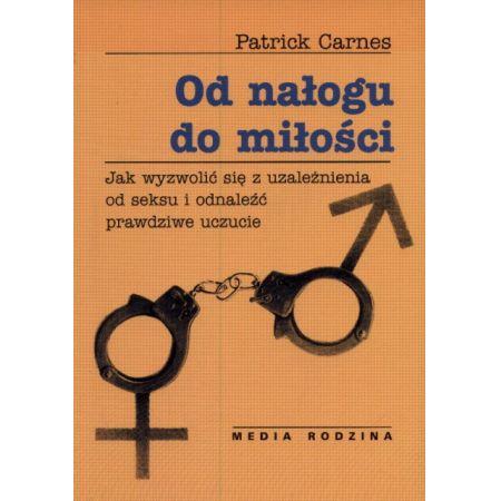 Od Nałogu do Miłości - Patrick Carnes