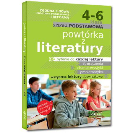 Powtórka z literatury - szkoła podstawowa - klasy 4-6 zgodna z nową podstawą programową (od 2017/2018)