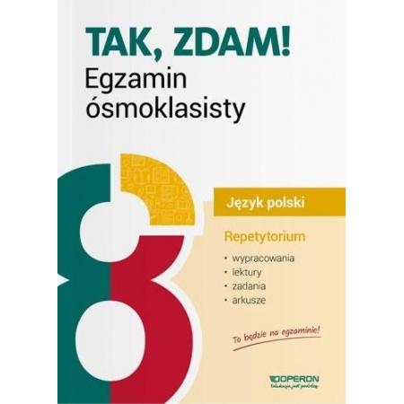Tak, zdam! Egzamin ósmoklasisty 2019. Język polski. Repetytorium