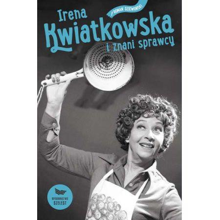Irena Kwiatkowska i znani sprawcy