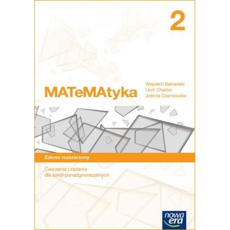 MATeMAtyka 2. Ćwiczenia i zadania do 2 klasy liceum i technikum. Zakres rozszerzony