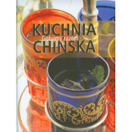 Kuchnia Chińska Gotujmy Razem Książka W Księgarni Taniaksiazkapl
