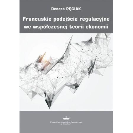 Francuskie podejście regulacyjne we współczesnej teorii ekonomii