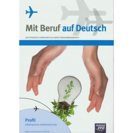 Mit Beruf auf Deutsch. Profil elektryczno-elektroniczny. Podręcznik do języka niemieckiego zawodowego