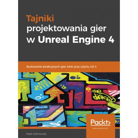 Tajniki projektowania gier w Unreal Engine 4
