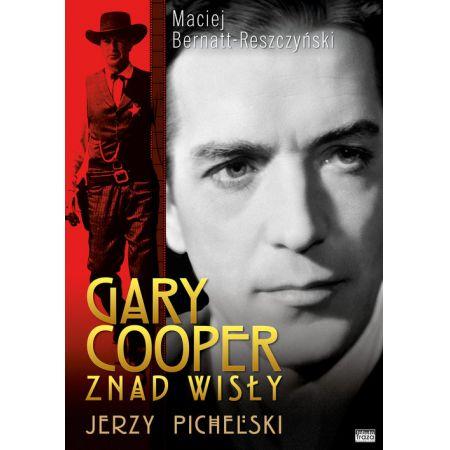 Gary Cooper z nad Wisły Jerzy Pichelski