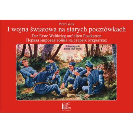 I wojna światowa na starych pocztówkach Der Erste Weltkrieg auf alten Postkarten ...