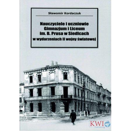 Nauczyciele i uczniowie Gminazjum i Liceum im. B. Prusa w Siedlcach