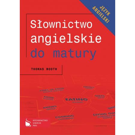 Słownictwo angielskie do matury. Język angielski