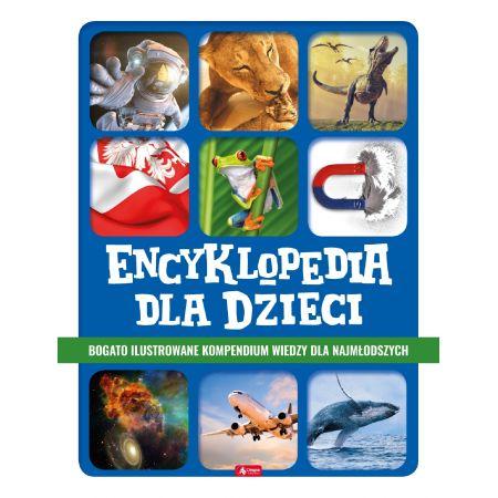Encyklopedia dla dzieci. Bogato ilustrowane kompendium wiedzy dla najmłodszych