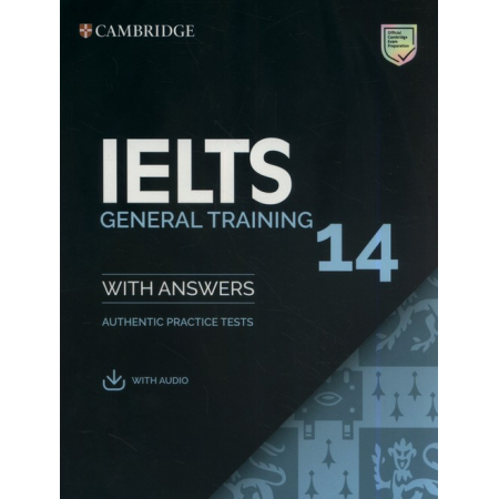 IELTS 14 General Training. Authentic Practice Tests with Answers