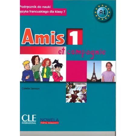 Amis et compagnie 1. Klasa 7. Język francuski. Podręcznik + CD