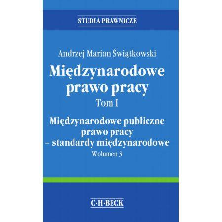 Międzynarodowe prawo pracy. Tom I. Międzynarodowe publiczne prawo pracy - standardy międzynarodowe. Wolumen 3