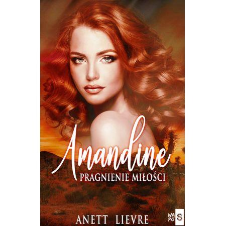 Amandine. Pragnienie miłości