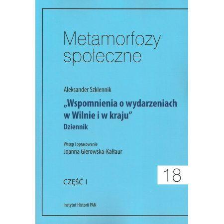 Metamorfozy społeczne Tom 18 Wspomnienia o wydarzeniach w Wilnie i w kraju