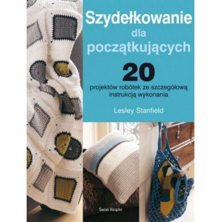 e0699e66c64869 Szydełkowanie dla początkujących (Lesley Stanfield) książka w ...