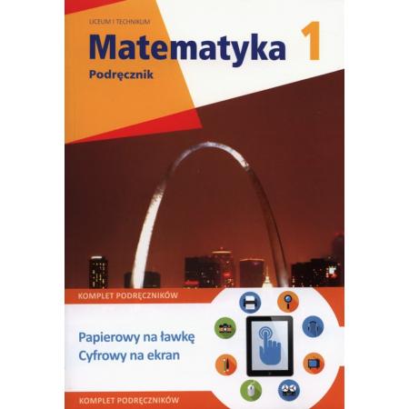 Matematyka 1. Podręcznik dla liceum i technikum. Zakres rozszerzony. Nowa Podstawa Programowa