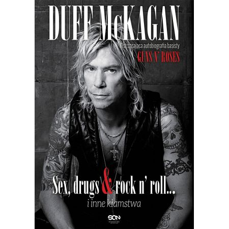 Duff McKagan. Sex, drugs & rock n'roll ...