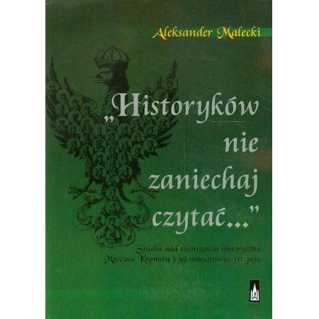 Historyków nie zaniechaj czytać