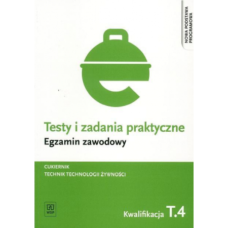 Testy i zad. prakt. Tech. technol. żywn. T.4