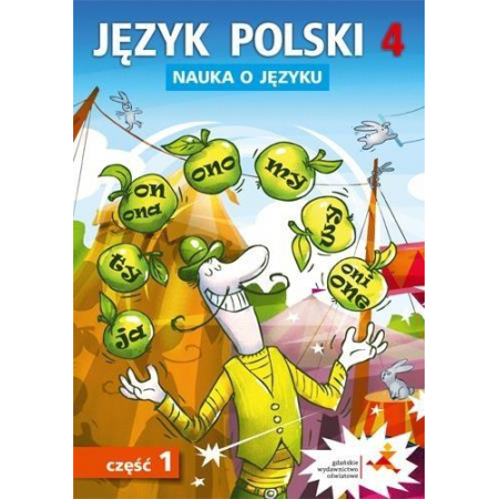 Nauka o języku. Język polski 4. Ćwiczenia. Cześć 1. Szkoła podstawowa