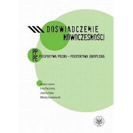 Doświadczenie nowoczesności. Perspektywa polska - perspektywa europejska
