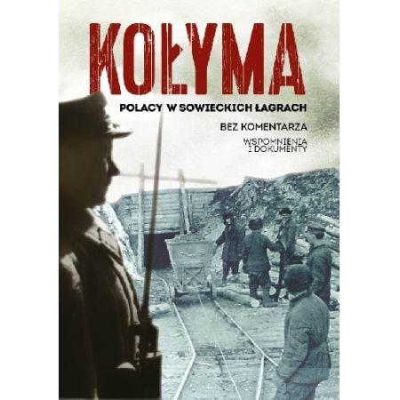 Kołyma Polacy w sowieckich łagrach