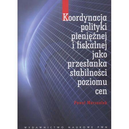 Koordynacja polityki pieniężnej i fiskalnej jako przesłanka stabilności poziomu cen
