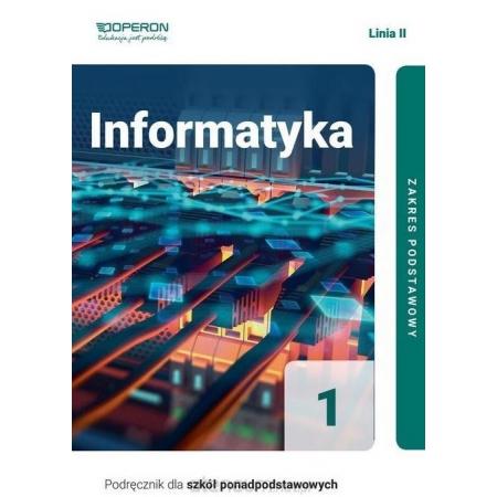 Informatyka 1. Podręcznik. Linia II. Zakres podstawowy. Szkoły ponadpodstawowe