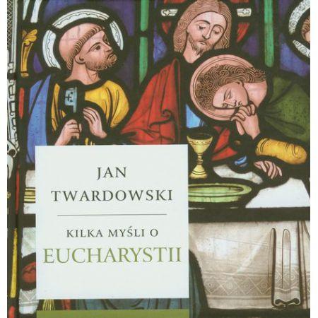 Kilka myśli o Eucharystii