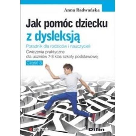 Jak pomóc dziecku z dysleksją. Ćw. dla klas 7-8