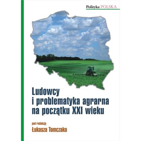 Ludowcy i problematyka agrarna na początku XXI wieku