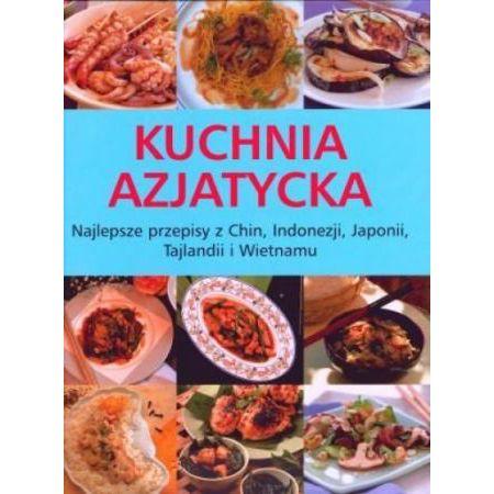 Kuchnia Azjatycka Najlepsze Przepisy Adam Banaszkiewicz Książka