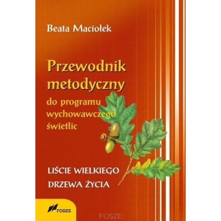 Przewodnik metodyczny programu wychowawczego..