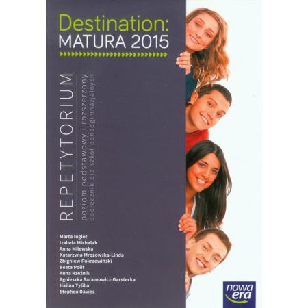 Destination Matura 2015 Repetytorium Poziom podstawowy i rozszerzony