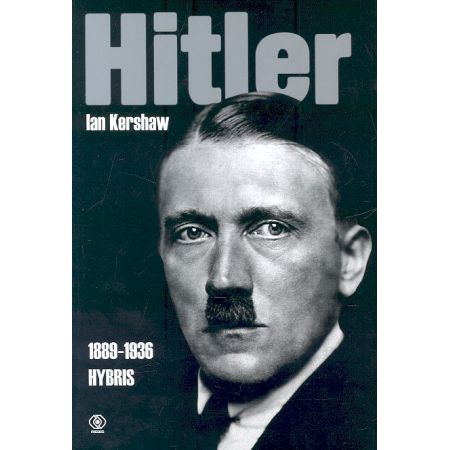 Hitler 1889-1939. Hybris