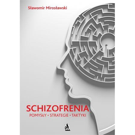 Schizofrenia - pomysły, strategie i taktyki