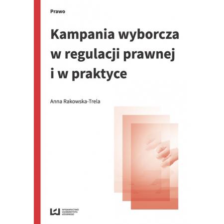 Kampania wyborcza w regulacji prawnej i w praktyce